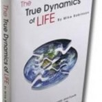 The True Dynamics Of Life by Mike Robinson